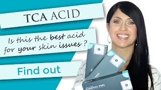 Is TCA the best acid peel choice for your skin?