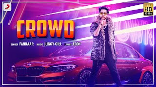 Fankaar - Crowd | Juggy Gill | Latest Punjabi Song 2020