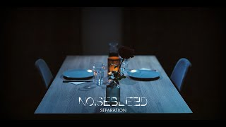 Video Noisebleed – Separation (Official Music Video)