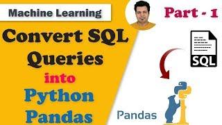 Convert SQL Queries into Python Pandas | Part-1 | SQL to Python Conversion