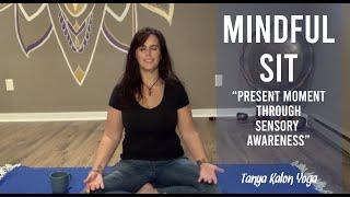 Mindful Sit – Present Moment through Sensory Awareness