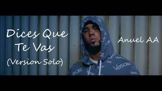 Anuel AA   Dices Que Te Vas (Version Solo) | Audio