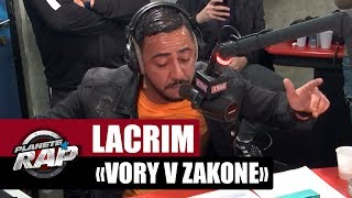 "Lacrim ""Vory V Zakone"" #PlanèteRap"