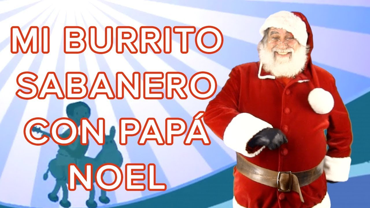 Mi burrito Sabanero con Papá Noel | Canción de Navidad para niños