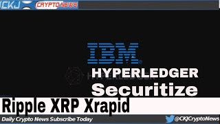 Ripple Partner Reveals Plans for xRapid.Trader  Predicts Big Move for XRP. Securitize To Join IBM.