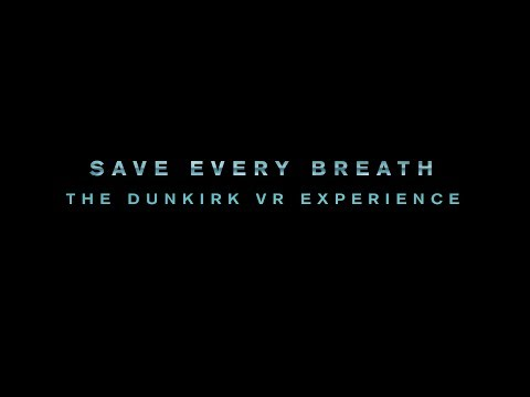 Dunkirk (VR Experience Trailer)