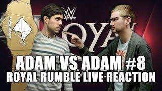 Adam Vs. Adam #8 (Pt.2): WWE Royal Rumble 2016 Live Results