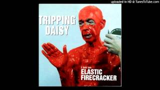 Tripping Daisy - Prick