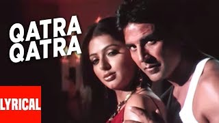 Qatra Qatra Lyrical Video | Family | Akshay Kumar, Bhumika Chawla