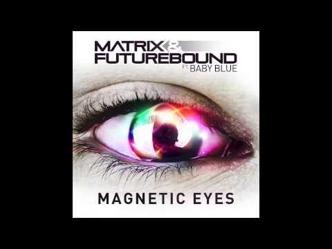 Matrix & Futurebound Feat. Baby Blue - Magnetic Eyes (Pyramid Remix)