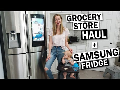 Grocery Store Haul & Samsung Family Hub Refrigerator Review