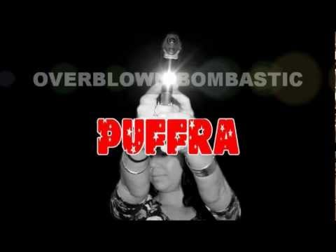 PUFFRA - OVERBLOWN BOMBASTIC