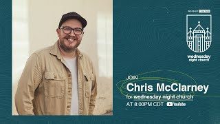 Wednesday Night Church with Chris McClarney