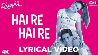 Hai Re Hai Re Lyrical - Khushi | Fardeen Khan & Kareena Kapoor | Hema Sardesai & K. K
