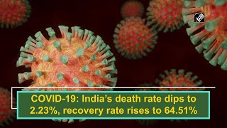 COVID-19: India death rate dips to 2.23%, recovery rate rises to 64.51% - Download this Video in MP3, M4A, WEBM, MP4, 3GP