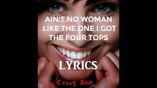 Ain't No Woman Like The One I Got ~ The Four Tops ~ Lyrics