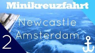 #Vlog 2 DFDS Minicruise (Amsterdam-Newcastle) - Vom Schneesturm überrascht  - DFDS Seaways