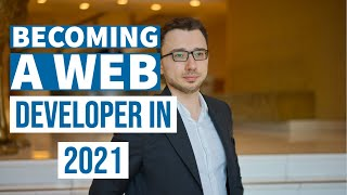Becoming a Web Developer in 2021 (The Truth)