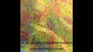 So Far So Good - Jonathan Coulton (Pure Mothman cover)