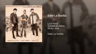 Luis Fonsi, Sebastián Yatra, Nicky Jam - Date La Vuelta (Official Audio)