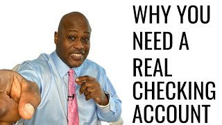 Why You Need A REAL CHECKING ACCOUNT And How To Get ONE