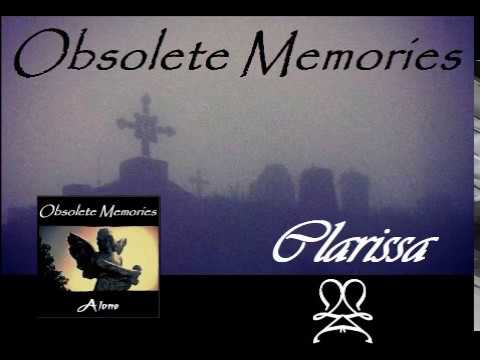Obsolete Memories - Clarissa