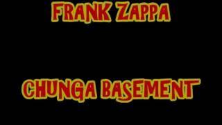 FRANK ZAPPA -- CHUNGA BASEMENT