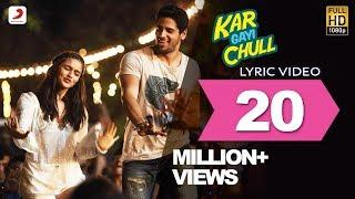 Kapoor  Sons – Kar Gayi Chull Lyric Video| Sidharth | Alia | Badshah | Amaal Mallik | Fazilpuria