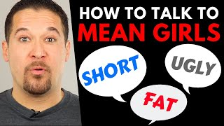 How To Talk To Girls (When She's Being MEAN) - Easy Tricks