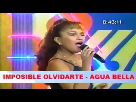 IMPOSIBLE OLVIDARTE - AGUA BELLA