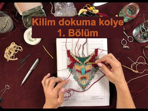 Kilim dokuma kolye nasıl yapılır. Bölüm 1/6 (Weaving with needle necklace technique Part 1/6)