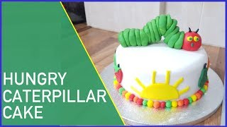 How To Make The Very Hungry Caterpillar Cake Tutorial - Cakes For Kids