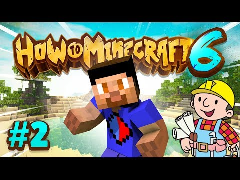 BUILDING A HOME - How To Minecraft #2 (Season 6)