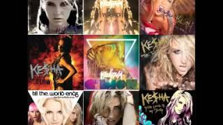 Kesha Mega Mashup (9 Songs)