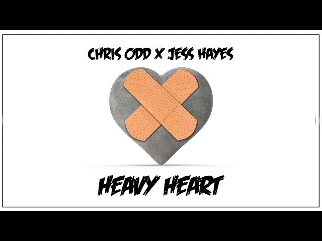 Chris Odd x Jess Hayes - Heavy Heart [Official]