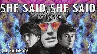 The Beatles - She Said She Said (Explained) The HollyHobs