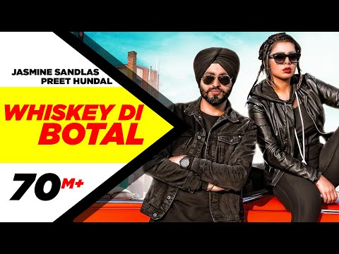 Whiskey Di Bottal official Video Preet Hundal Amp Jasmine Sandlas Latest Songs 2018