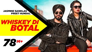 Whiskey Di Bottal (Official Video) | Preet Hundal & Jasmine Sandlas | Latest Songs 2018