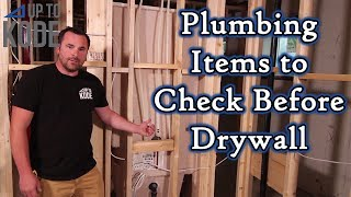 30 Plumbing Items to Inspect before Drywall