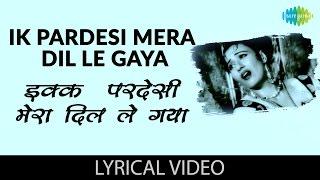 Ik Pardesi with lyrics | एक परदेसी गाने के बोल