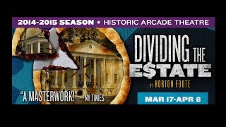 Only a Few Chances Left to Catch DIVIDING THE ESTATE at Florida Rep!