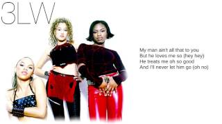 3LW: Bonus Track: Never Let Go (Lyrics)