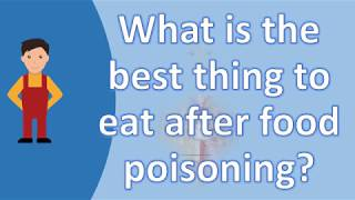 What is the best thing to eat after food poisoning ? | Best and Top Health FAQs