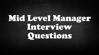 Mid Level Manager Interview Questions