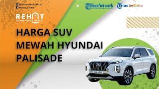 REHAT: Mobil SUV Mewah Hyundai Palisade Varian Termurahnya Kini Dibanderol Hampir Rp800 Juta