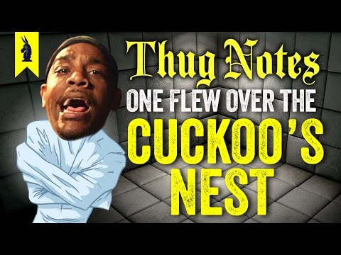 One Flew Over the Cuckoo's Nest – Thug Notes Summary & Analysis