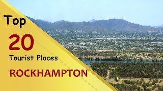 """ROCKHAMPTON"" Top 20 Tourist Places   Rockhampton Tourism   AUSTRALIA"
