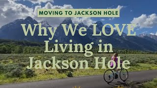 Why We LOVE Living In Jackson Hole   Moving To Jackson Hole Wyoming