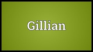 Gillian Meaning