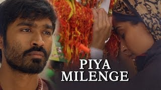 Piya Milenge - Song Video - Raanjhanaa